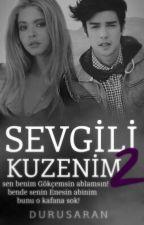 Sevgili Kuzenim 2 ( SİLİNDİ) by DuruSaran