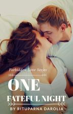 One Fateful Night (Forbidden Love Series Book 3) by Zxcvbnm1974