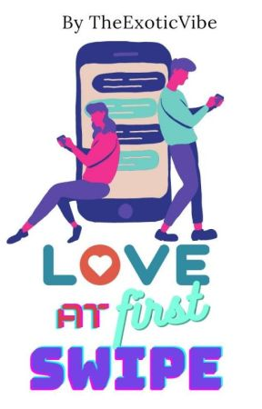 Love at First Swipe ✓ by TheExoticVibe