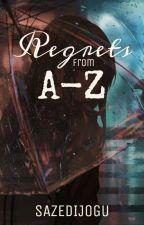 regrets from a-z  [poetry] by sazedijogu