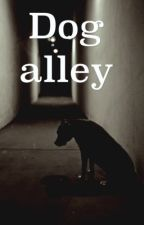 Dog Alley by ZhaneTeal_X