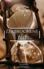Zerbrochene Zeit by Telefix