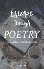 Escape Through Poetry by capriiix