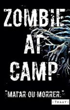 Zombie At Camp by -Thaay-