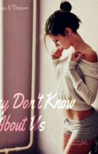 They Don't Know About Us-One Direction y Tu (Pausada) by xheavenlygirlx