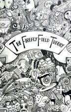 The Firefly Field Theory by _acatalepsy_