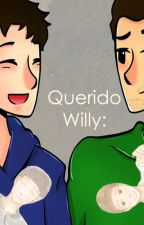Querido Willy: (Wigetta) by FightingFanGirl