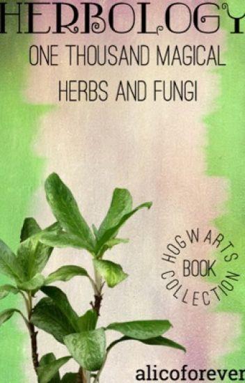 One Thousand Magical Herbs and Fungi (Herbology) - E - Wattpad