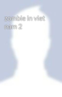 zombie in viet nam 2