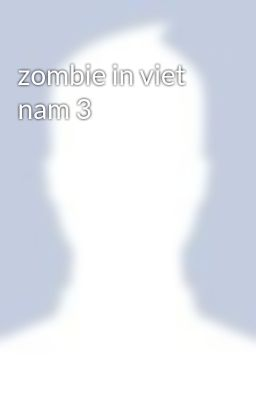 zombie in viet nam 3