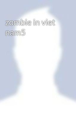 zombie in viet nam5