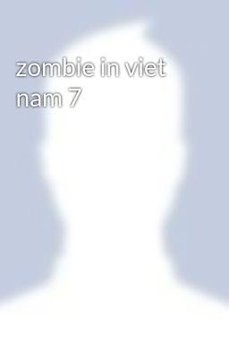 zombie in viet nam 7