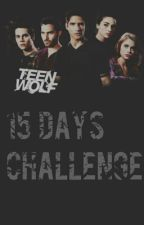 Teen Wolf 15 Days Challenge by My-drug-is-Stydia