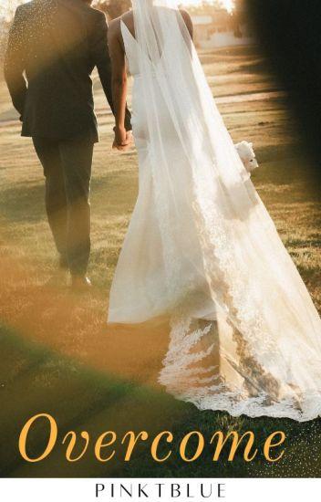 ~Overcome~