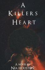 A Killer's Heart (BWWM)(UNEDITED) by niahouston