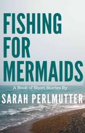Fishing for Mermaids by SarahPerlmutter