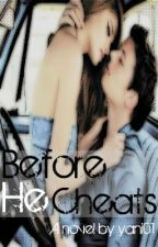 Before He Cheats (Watty Awards 2011) by yani01