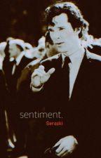 Sentiment ➳ Sherlock x Reader by SeraSki
