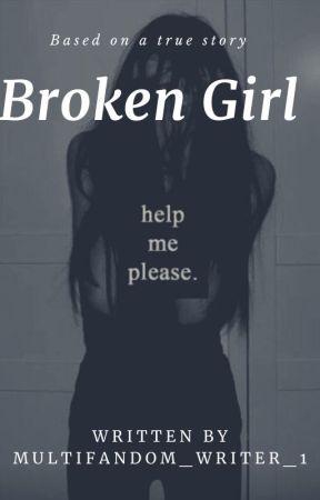 Broken Girl. by multifandom_writer_1