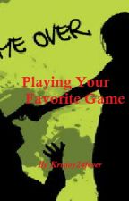 Playing Your Favorite Game (KRISJOY) by KRISJOY24FEVER