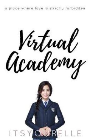 Virtual Academy (Virtual Series #1, ON-GOING) by itsyourelle