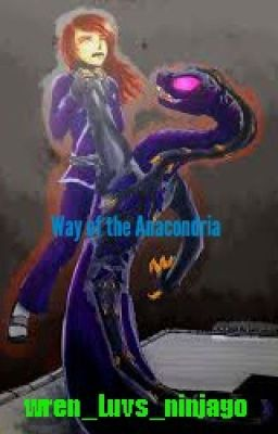 Way of the anacondria a ninjago fanfiction wattpad