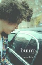 Bump (Harry Styles Fan Fiction) by nutellaicecream