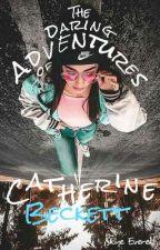 The Daring Adventures of Catherine Beckett by SkyeEverett