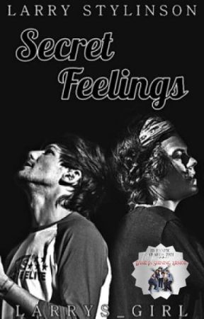 Secret Feelings (Larry Stylinson AU) by Larrys_Girl