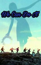 We Can Do It [BTS × Reader] [Completed]  by AishaKhan974