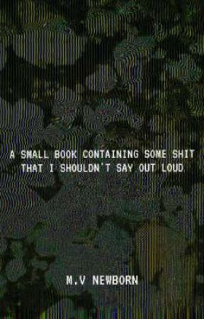 A small book containing some shit that I shouldn't say out loud out by Mv_NewbOrn