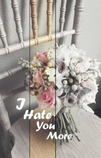 I Hate You More (This Story Is Fictional)