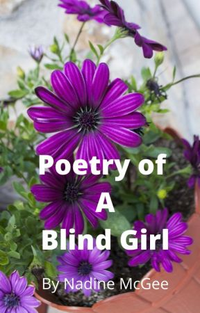 Poetry of a Blind Girl by NadineMcgee