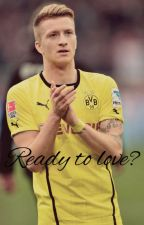 Ready to love? (Marco Reus) by Marcos_Dreamgirl