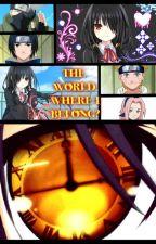 The World Where I Belong? (Naruto Fanfiction) by NaruIshikawa
