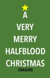 A Very Merry Half-Blood Christmas by erasure