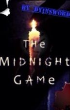 The Midnight Game by DYINSWORD