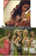 Gypsy Drama//Gypsy Sisters fanfic// by styles94horan93girl