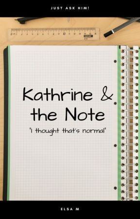 Kathrine & the Note (Discontinued~) by ElsaWrites224