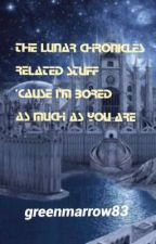 The Lunar Chronicles Related Stuff 'cause I'm Bored As Much As You Are by greenmarrow83
