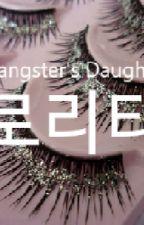 The Gangster's Daughter  by Honeymvmi