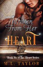 Written From Her Heart by MLTaylor28