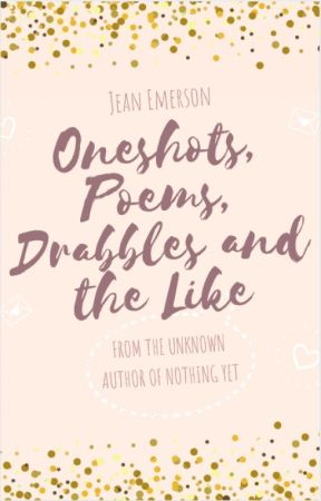 Oneshots, Poems, Drabbles and the Like by MyBeewing