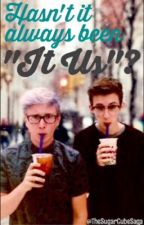 "Hasn't it Always Been ""It Us""? (Troyler) by TheSugarcubeSaga"