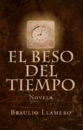 EL BESO DEL TIEMPO, Novela by bllameroc