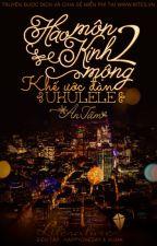 HMKM II - Khế ước đàn Ukulele by yubi_g9