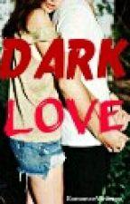 Dark Love by RomanceWriterxx