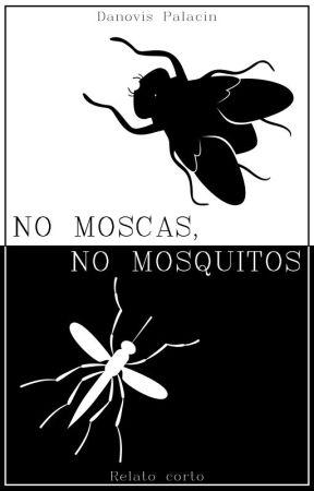 NO MOSCAS, NO MOSQUITOS by DJPMovie