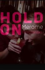 Hold On: Merome One Shot by amberstars