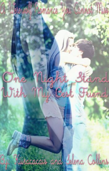 One Night Stand with my Best Friend